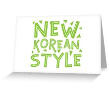 NEW KOREAN STYLE Greeting Card