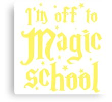 I'm off to MAGIC SCHOOL Canvas Print