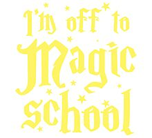I'm off to MAGIC SCHOOL Photographic Print
