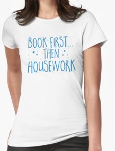 Books first... then Housework Womens Fitted T-Shirt