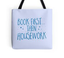 Books first... then Housework Tote Bag