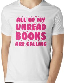 All of my unread books are calling me! Mens V-Neck T-Shirt