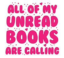 All of my unread books are calling me! Photographic Print