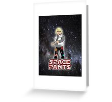 Space Pants Greeting Card