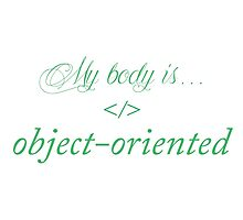 My body is object-oriented Photographic Print