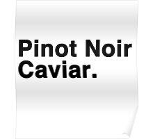 Pinot Noir Caviar Poster