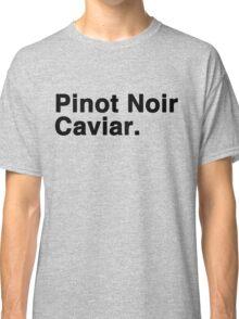 Pinot Noir Caviar Classic T-Shirt