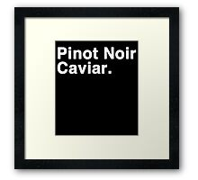 Pinot Noir Caviar (white font) Framed Print