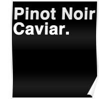 Pinot Noir Caviar (white font) Poster