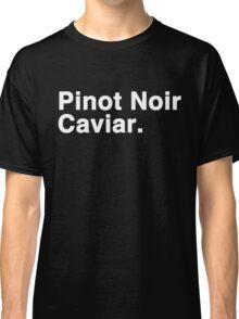 Pinot Noir Caviar (white font) Classic T-Shirt