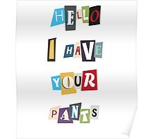 WSY: Hello, I have your pants. Poster