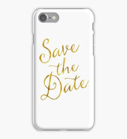 Save The Date Gold Faux Foil Metallic Glitter Quote Isolated on White Background iPhone Case/Skin