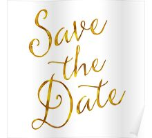 Save The Date Gold Faux Foil Metallic Glitter Quote Isolated on White Background Poster