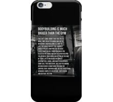 Bodybuilding Is Much Bigger Than The Gym iPhone Case/Skin