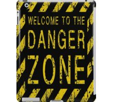 WELCOME TO THE DANGER ZONE iPad Case/Skin