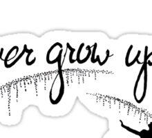 Never Grow Up Peter Pan Sticker