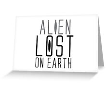 alien lost on earth Greeting Card