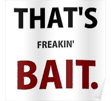 That's Bait. Poster