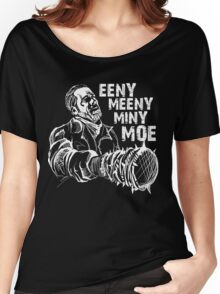 Negan Eeny Meeny... Women's Relaxed Fit T-Shirt