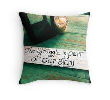 story of struggle Throw Pillow