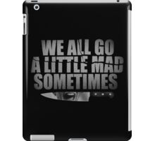 We All Go A Little Mad Sometimes... iPad Case/Skin
