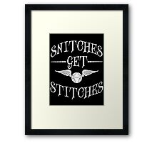 Snitches get stitches 2 Framed Print