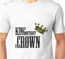 King Without A Crown Unisex T-Shirt