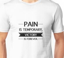 Pain is Temporary, Victory is Forever Unisex T-Shirt