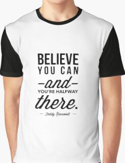 Believe You Can, Inspirational Quote Graphic T-Shirt