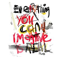 Everything you can imagine is real - quote Salsa Photographic Print