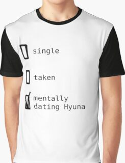 Mentally Dating Hyuna - 4Minute Graphic T-Shirt
