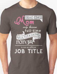 Drag kings Mom - Funny Shirt!!! T-Shirt
