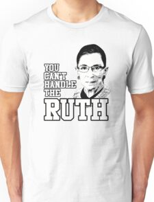You can't handle the Ruth T-Shirt