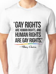 Gay Rights are Human Rights - Hillary Clinton Unisex T-Shirt