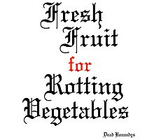 Dead Kennedys Fresh Fruit for Rotting Vegetables Photographic Print