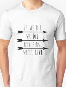 But First, We'll Live T-Shirt