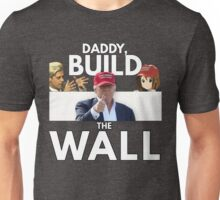 Daddy Build the Wall Unisex T-Shirt