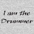 I am the Drummer - T-Shirt Band Sticker  by deanworld