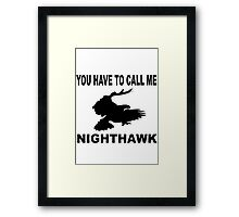 Stepbrothers - You Have To Call Me Nighthawk  Framed Print