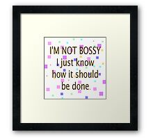 Not Bossy, Know How It Should Be Done Framed Print