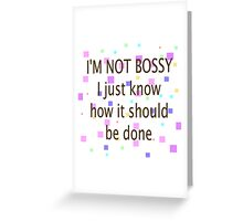 Not Bossy, Know How It Should Be Done Greeting Card