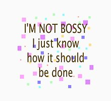 Not Bossy, Know How It Should Be Done Unisex T-Shirt