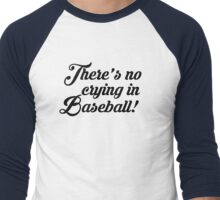 There's No Crying In Baseball Men's Baseball ¾ T-Shirt