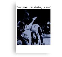 JEFF BUCKLEY RAW POWER CAN DESTROY A MAN T SHIRT iggy pop Canvas Print