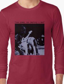 JEFF BUCKLEY RAW POWER CAN DESTROY A MAN T SHIRT iggy pop Long Sleeve T-Shirt