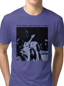 JEFF BUCKLEY RAW POWER CAN DESTROY A MAN T SHIRT iggy pop Tri-blend T-Shirt