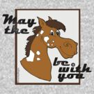 May The Horse Be With You v.1 by RiverbyNight