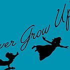 Never Grow Up by Galastache Designs