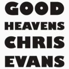 Good Heavens Chris Evans (black) by geekgirl93