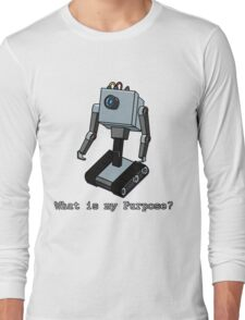 What is my Purpose? Long Sleeve T-Shirt